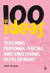 100 Ideas for Teaching Personal, Social and Emotional Development