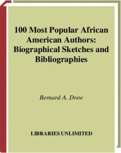 100 Most Popular African American Authors: Biographical Sketches and Bibliographies (Popular Authors Series)