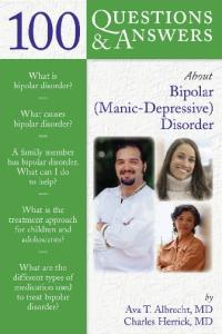 100 Q&A About Bi-Polar (Manic-Depressive) Disorder (100 Questions & Answers about)
