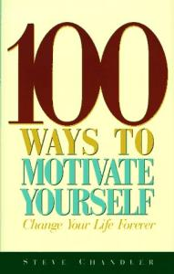 100 Ways to Motivate Yourself (1996)