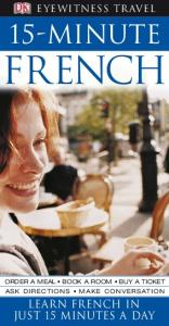 15-minute French (Eyewitness Travel Language 15 Minute Guides)