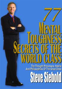 177 Mental Toughness Secrets of the World Class: The Thought Processes, Habits and Philosophies of the Great Ones (Volume 3)