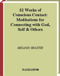 52 Weeks of Conscious Contact: Meditations for Connecting with God, Self, and Others