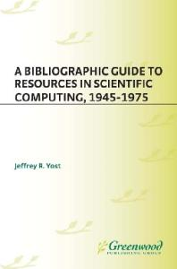 A Bibliographic Guide to Resources in Scientific Computing, 1945-1975
