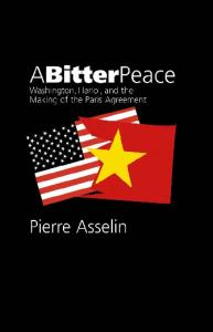 A Bitter Peace: Washington, Hanoi, and the Making of the Paris Agreement