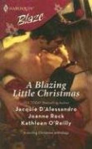 A Blazing Little Christmas: Holiday Inn Bed His For The Holidays Dear Santa... (Harlequin Blaze)