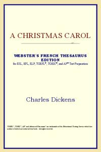 A Christmas Carol (Webster's French Thesaurus Edition)
