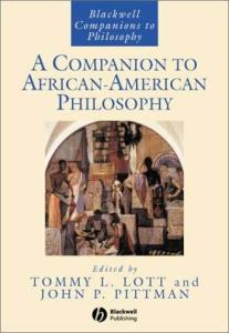 A Companion to African-American Philosophy (Blackwell Companions to Philosophy)