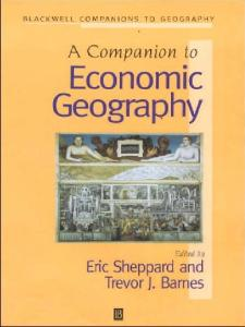 A Companion to Economic Geography (Blackwell Companions to Geography, 2)
