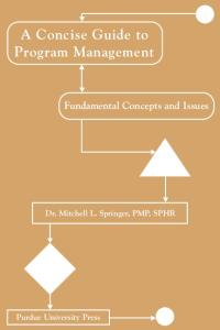A Concise Guide to Program Management: Fundamental Concepts and Issues