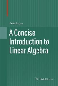 A Concise Introduction to Linear Algebra