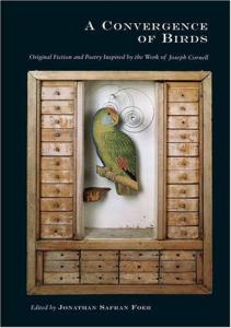 A CONVERGENCE OF BIRDS  Original Fiction and Poetry Inspired by the Work of Joseph Cornell