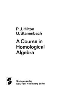 A Course in Homological Algebra (Graduate Texts in Mathematics)