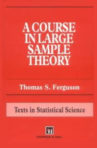 A Course in Large Sample Theory: Texts in Statistical Science