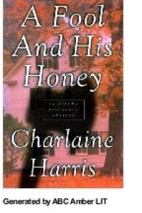 A Fool & His Honey