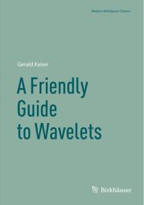 A Friendly Guide to Wavelets (Modern Birkhauser Classics)
