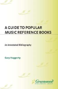 A Guide to Popular Music Reference Books: An Annotated Bibliography (Music Reference Collection)