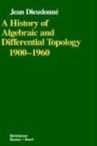 A History of Algebraic and Differential Topology (1900 - 1960)