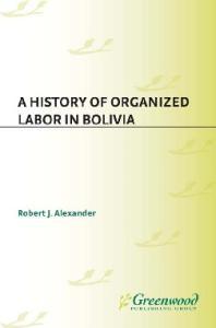 A History of Organized Labor in Bolivia