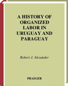 A History of Organized Labor in Uruguay and Paraguay