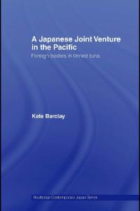 A Japanese Joint Venture in the Pacific (Routledge Contemporary Japan)