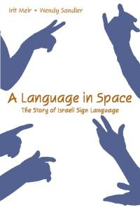 A Language in Space: The Story of Israeli Sign Language