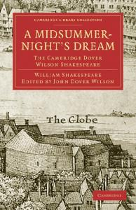 A Midsummer Night's Dream: The Cambridge Dover Wilson Shakespeare (Cambridge Library Collection - Literary  Studies)