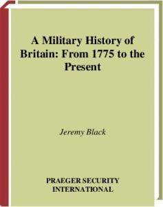A Military History of Britain: From 1775 to the Present