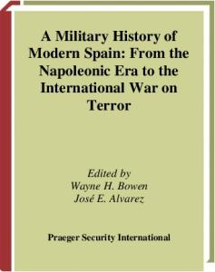 A Military History of Modern Spain: From the Napoleonic Era to the International War on Terror