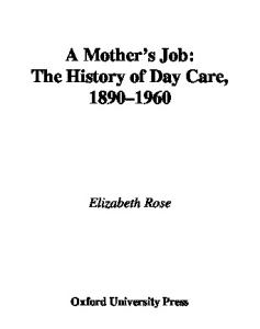 A Mother's Job: The History of Day Care, 1890-1960 (1999)