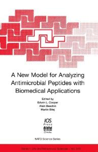 A New Model for Analyzing Antimicrobial Peptides With Biomedical Applications (Nato: Life and Behavioural Sciences, 343)
