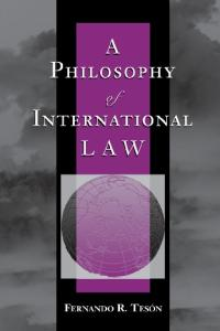 A Philosophy Of International Law (New Perspectives on Law, Culture & Society)