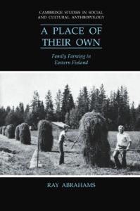 A Place of their Own: Family Farming in Eastern Finland (Cambridge Studies in Social and Cultural Anthropology)