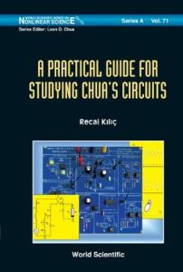 A Practical Guide for Studying Chua's Circuits (Nonlinear Science, Series a) (World Scientific Series on Nonlinear Science: Series a)
