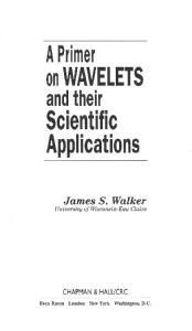A primer of wavelets and their Scientific Applications
