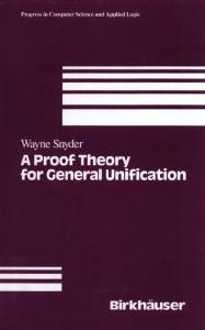A Proof Theory for General Unification (Progress in Computer Science and Applied Logic (PCS))
