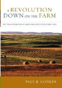 A Revolution Down on the Farm: The Transformation of American Agriculture since 1929 (None)