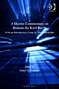 A Shorter Commentary on Romans by Karl Barth (Barth Studies)