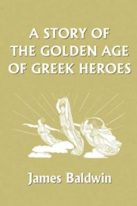 A Story of the Golden Age of Greek Heroes