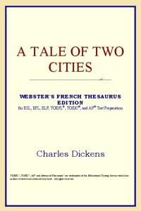A Tale of Two Cities (Webster's French Thesaurus Edition)