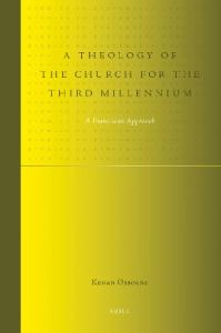 A Theology of the Church for the Third Millennium: A Franciscan Approach (Studies in Systematic Theology)