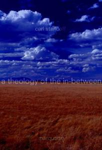 A Theology of the In-Between: The Value of Syncretic Process (Marquette Studies in Theology, #33.)