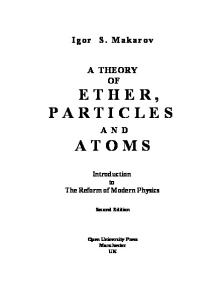 A Theory Of Ether, Particles And Atoms: Introduction To The Reform Of Modern Physics (Volume 1)
