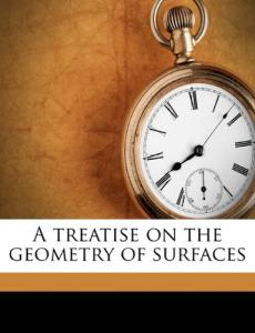 A Treatise on the Geometry of Surfaces