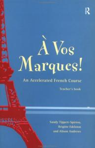 A Vos Marques! : An Accelerated French Course