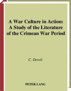 A War Culture in Action: A Study of the Literature of the Crimean War Period