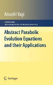 Abstract Parabolic Evolution Equations and their Applications