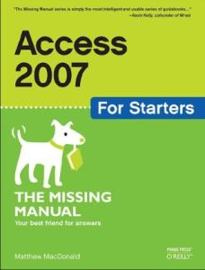 Access 2007 for Starters: The Missing Manual