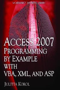 Access 2007 Programming by Example with VBA, XML and ASP