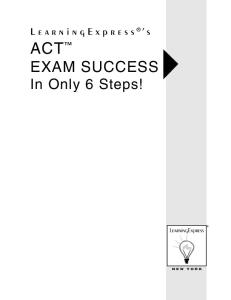 Act Exam Success in  Only 6 Simple Steps!